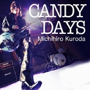 CANDY DAYS (Single Version)/黒田倫弘