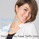 Because You Smile/陽香 & The Super Traffic Jams