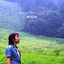 Ready for Love/NOICHI