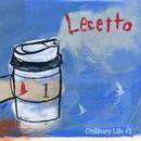 Ordinary Life +1/Lecetto