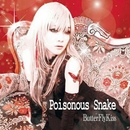 Poisonous Snake/ButterFlyKIss