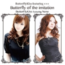 Butterfly of the imitation (feat. ElupiA Nene)/ButterFlyKIss