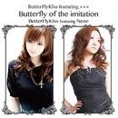Butterfly of the imitation (feat. ElupiA Nene)/ButterFlyKIss