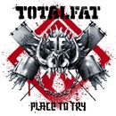 Place to Try/TOTALFAT
