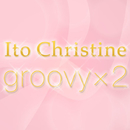groovy×2/Ito Christine