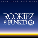 From Dusk Till Dawn/ROOKiEZ is PUNK'D