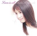 Love is all/松田聖子