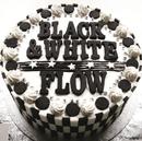 BLACK & WHITE/FLOW