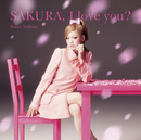 SAKURA, I love you?/西野 カナ