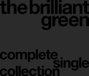 complete single collection '97-'08/the brilliant green