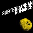 SUBTERRANEAN ROMANCE/DOES