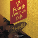 the Fourth Avenue Cafe/L'Arc~en~Ciel