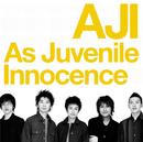As Juvenile Innocence/アジ