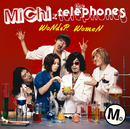 WoNdeR WomaN/MiChi×the telephones