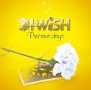 Precious days/I WiSH
