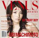 VENUS JOURNEY/GO AWAY BOY/町本 絵里