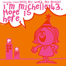 Hope is here/michelle