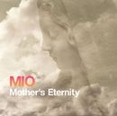 Mother's Eternity/MIO