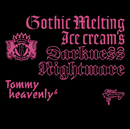 Gothic Melting Ice cream's Darkness Nightmare/Tommy heavenly6