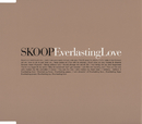 Everlasting Love/SKOOP