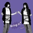 Bring it!/PUFFY