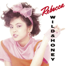 WILD & HONEY/REBECCA