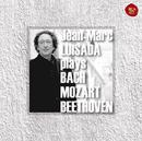主よ、人の望みの喜びよ、トルコ行進曲&月光ソナタ~プレイズ・バッハ、モーツァルト&ベートーヴェン/Jean-Marc Luisada