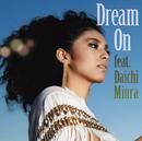 Dream On feat.三浦大知/福原 美穂