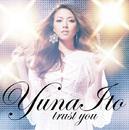 trust you/伊藤 由奈