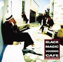 ブラック・マジック・ヴードゥー・カフェ/勝手にしやがれ