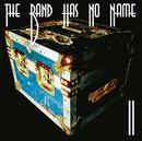 II/THE BAND HAS NO NAME