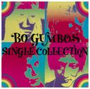 BO GUMBOS SINGLE COLLECTION/BO GUMBOS