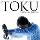 ア・ブランニュー・ビギニング/TOKU