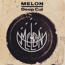 Deep Cut/メロン