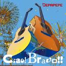 Ciao!Bravo!!/DEPAPEPE