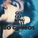 GO GO KING LIVE!/BO GUMBOS