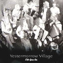 Yestermorrow Village/Life Goes On