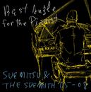 Best Angle for the Pianist - SUEMITSU & THE SUEMITH 05-08 -/SUEMITSU & THE SUEMITH