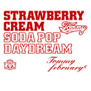 Strawberry Cream Soda Pop Daydream/Tommy february6
