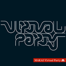 Virtual Party/MAKAI