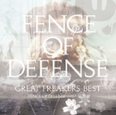GREAT FREAKERS BEST ~FENCE OF DEFENSE 1987-2007~/FENCE OF DEFENSE