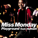 プレイグランドfeat.HUNGER/Miss Monday