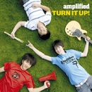 TURN IT UP!/amplified