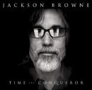 Time The Conqueror/JACKSON BROWNE