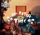 I'm Outta Time/OASIS