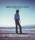 BREATHLESS LOVE/浜田 省吾