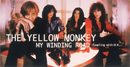 MY WINDING ROAD/THE YELLOW MONKEY