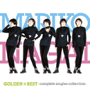 GOLDEN☆BEST 永井真理子 ~Complete Singles Collection~/永井 真理子