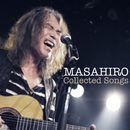 MASAHIRO COLLECTED SONGS/桑名 正博