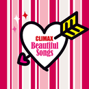 クライマックス ビューティフル・ソングス/Various Artists